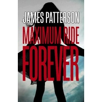 Forever: A Maximum Ride Novel (Maximum Ride 9)