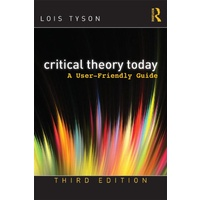 Critical Theory Today: User Friendly Guide