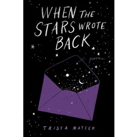 When the Stars Wrote Back - Poems