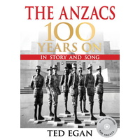 Anzacs 100 Years On: In Story & Song