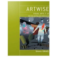 Artwise Visual Arts 7-10 Ac 1Ed Sb/E