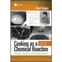 Cooking as a chemical reaction: Culinary science with experiments 2ed