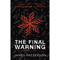 The Final Warning: A Maximum Ride Novel (Maximum Ride 4)
