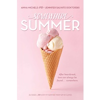 Somewhere Summer: 26 Kisses; How My Summer Went Up in Flames