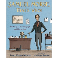 Samuel Morse, That's Who!