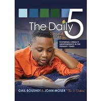 The Daily 5: Fostering Literacy Independence in the Primary Years, Second Edition