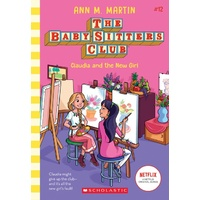 Baby-Sitters Club #12: Claudia and the New Girl Netflix Edition