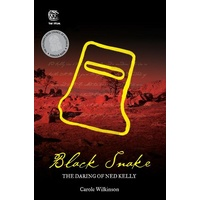 Black Snake: The Daring Of Ned Kelly